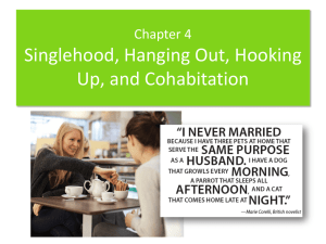 Singlehood, Hanging Out, Hooking Up, and Cohabitation Chapter 4