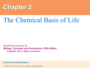 The Chemical Basis of Life Chapter 2 PowerPoint Lectures for