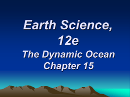 Earth Science, 12e The Dynamic Ocean Chapter 15