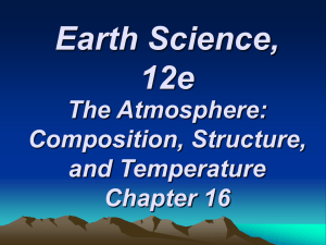 Earth Science, 12e The Atmosphere: Composition, Structure,