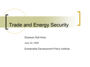 Trade and Energy Security Shaheen Rafi Khan Sustainable Development Policy Institute