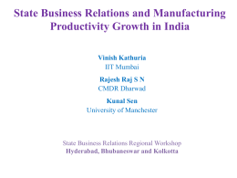 State Business Relations and Manufacturing Productivity Growth in India Vinish Kathuria