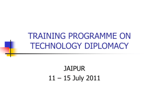 TRAINING PROGRAMME ON TECHNOLOGY DIPLOMACY JAIPUR 11 – 15 July 2011