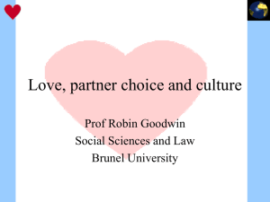 Love, partner choice and culture Prof Robin Goodwin Social Sciences and Law
