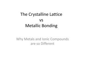 The Crystalline Lattice vs Metallic Bonding Why Metals and Ionic Compounds