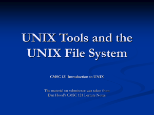 UNIX Tools and the UNIX File System CMSC 121 Introduction to UNIX