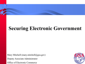 Securing Electronic Government Mary Mitchell () Deputy Associate Administrator Office of Electronic Commerce