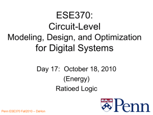 ESE370: Circuit-Level for Digital Systems Modeling, Design, and Optimization