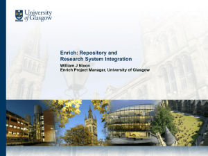 Enrich: Repository and Research System Integration William J Nixon