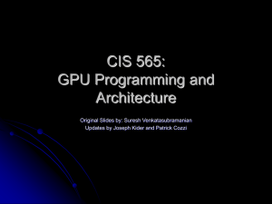 CIS 565: GPU Programming and Architecture Original Slides by: Suresh Venkatasubramanian