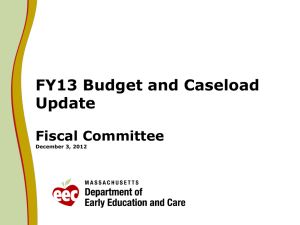 FY13 Budget and Caseload Update Fiscal Committee December 3, 2012