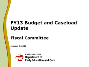 FY13 Budget and Caseload Update Fiscal Committee January 7, 2013