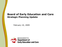 Board of Early Education and Care Strategic Planning Update February 10, 2009