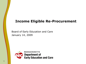 Income Eligible Re-Procurement Board of Early Education and Care January 14, 2009 1
