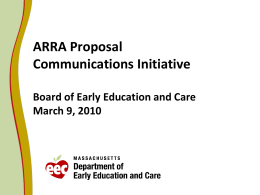 ARRA Proposal Communications Initiative Board of Early Education and Care March 9, 2010