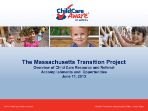 The Massachusetts Transition Project Overview of Child Care Resource and Referral