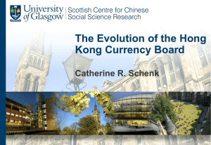 The Evolution of the Hong Kong Currency Board Catherine R. Schenk
