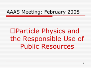 Particle Physics and  the Responsible Use of Public Resources