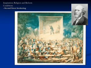 Inspiration: Religion and Reform Conditions --Second Great Awakening