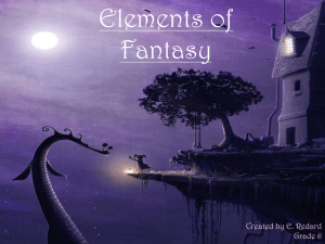 Elements of Fantasy Created by E. Redard Grade 6