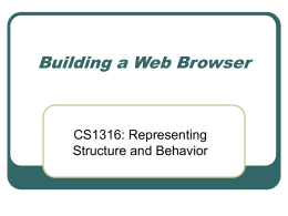 Building a Web Browser CS1316: Representing Structure and Behavior