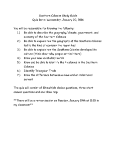 Southern Colonies Study Guide Quiz Date: Wednesday, January 20, 2016