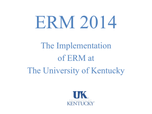 ERM 2014 The Implementation of ERM at The University of Kentucky