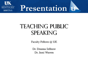 Teaching Public Speaking Faculty Fellows @ UK Dr. Deanna Sellnow