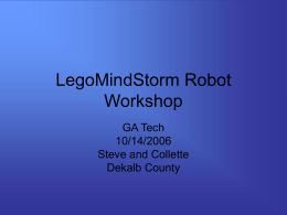 LegoMindStorm Robot Workshop GA Tech 10/14/2006