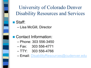 University of Colorado Denver Disability Resources and Services Staff: Contact Information:
