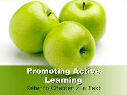 Promoting Active Learning Refer to Chapter 2 in Text
