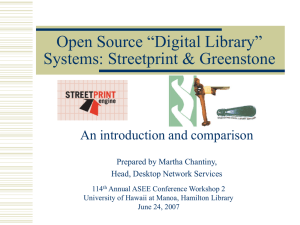 "Open Source ""Digital Library"" Systems: Streetprint & Greenstone An introduction and comparison"