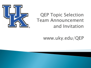 QEP Topic Selection Team Announcement and Invitation www.uky.edu/QEP