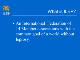 What is ILEP? • An International  Federation of