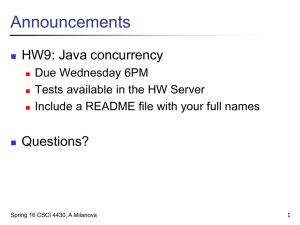 Announcements HW9: Java concurrency Questions? Due Wednesday 6PM