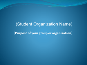 (Student Organization Name) (Purpose of your group or organization)