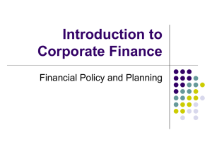 Introduction to Corporate Finance Financial Policy and Planning