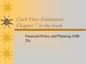 Cash Flow Estimation Chapter 7 in the book 29)