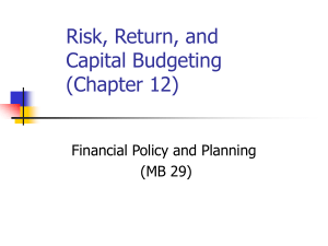 Risk, Return, and Capital Budgeting (Chapter 12) Financial Policy and Planning