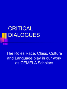CRITICAL DIALOGUES The Roles Race, Class, Culture and Language play in our work