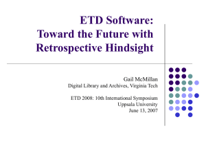 ETD Software: Toward the Future with Retrospective Hindsight Gail McMillan