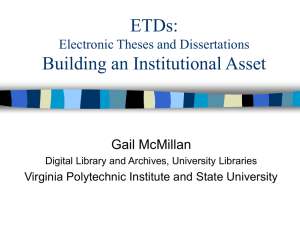 ETDs: Building an Institutional Asset Electronic Theses and Dissertations Gail McMillan