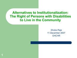 Alternatives to Institutionalization: The Right of Persons with Disabilities 1