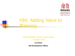 HIA: Adding Value to Planning Welsh Health Impact Assessment Support Unit