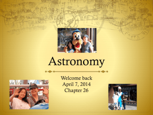 Astronomy Welcome back April 7, 2014 Chapter 26