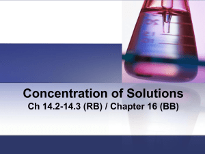Concentration of Solutions Ch 14.2-14.3 (RB) / Chapter 16 (BB)