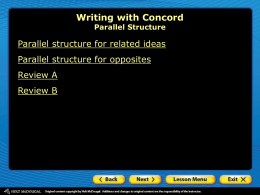 Writing with Concord Parallel structure for related ideas Parallel structure for opposites
