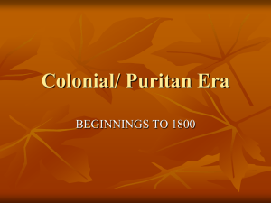 Colonial/ Puritan Era BEGINNINGS TO 1800