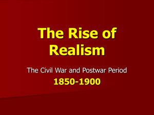 The Rise of Realism 1850-1900 The Civil War and Postwar Period