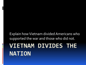 VIETNAM DIVIDES THE NATION Explain how Vietnam divided Americans who